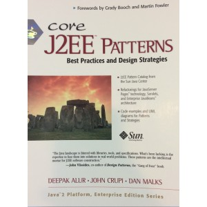 Core J2EE Patterns: Best Practices and Design Strategies  by Dan Malks,  Deepak Alur , and  John Crupi (Paperback – 2001)